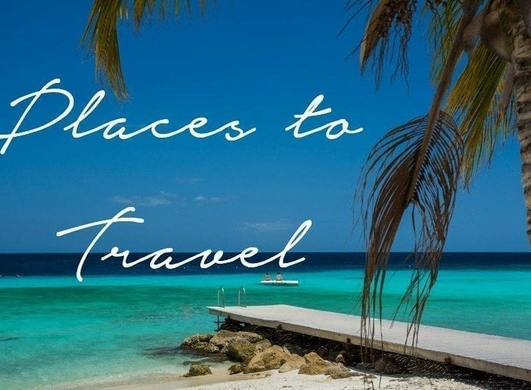 Places I'd Love to Travel