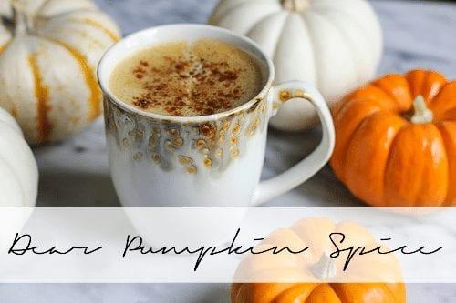 Dear Pumpkin Spice