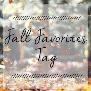 Fall Favorites Tag