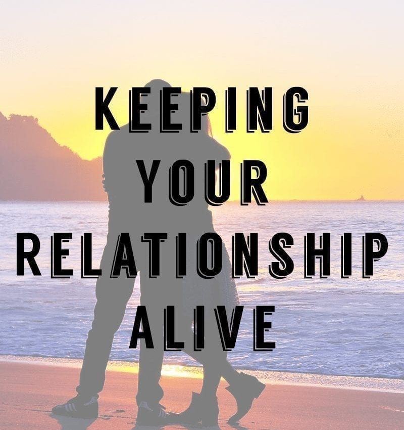 How to Keep Your Relationship Alive
