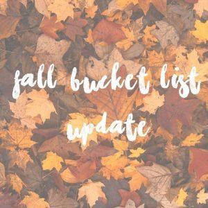 Fall Bucket List Update