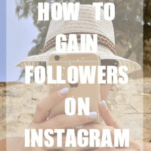 How to Gain Followers On Instagram
