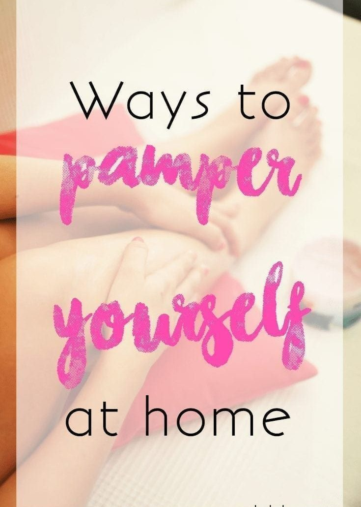Ways to Pamper Yourself at Home