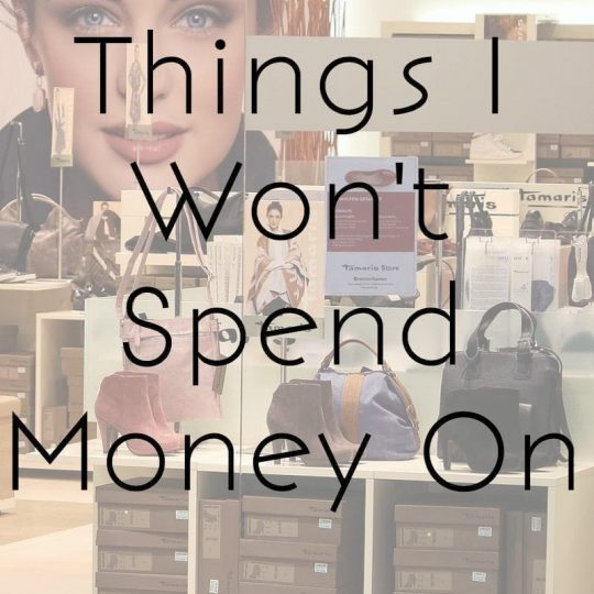 Things I Won't Spend Money On