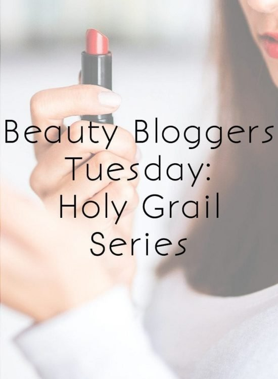 Beauty Bloggers Tuesday Holy Grail