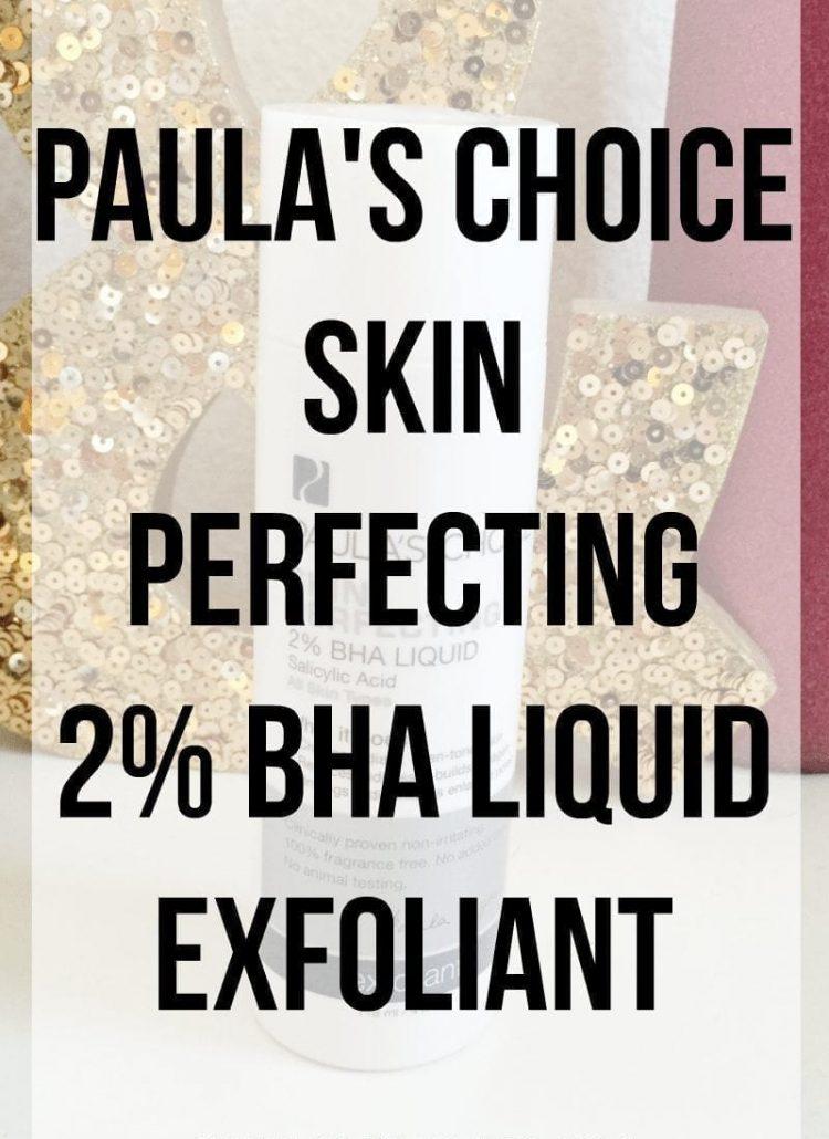 Paula's Choice – Skin Perfecting 2% BHA Liquid Exfoliant