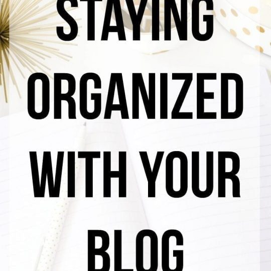 Staying Organized with Your Blog