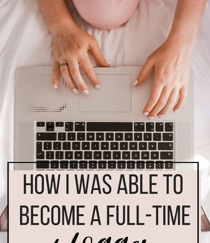 How I Was Able to Become a Full-Time Blogger