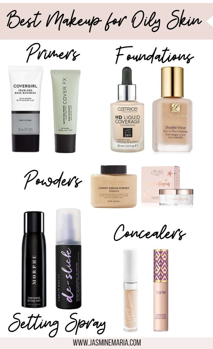 Updated Best Makeup Products For Oily Skin Jasmine Maria